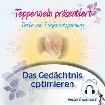 Tepperwein präsentiert: Das Gedächtnis optimieren (Texte zur Tiefenentspannung)