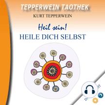 Tepperwein Taothek: Heil sein! Heile dich selbst (Day & Night)