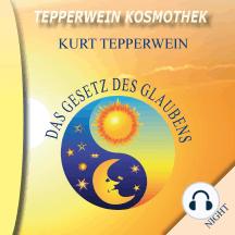 Tepperwein Kosmothek: Das Gesetz des Glaubens (Day & Night)