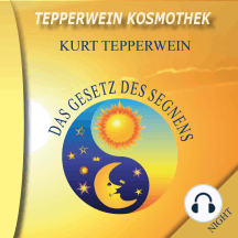 Tepperwein Kosmothek: Das Gesetz des Segnens (Day & Night)