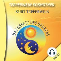 Tepperwein Kosmothek: Das Gesetz des Denkens (Day & Night)