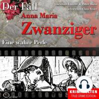 Truecrime - Eine wahre Perle (Der Fall Anna Maria Zwanziger)