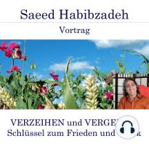 Verzeihen und Vergeben, Schlüssel zum Frieden und Glück: Vortrag