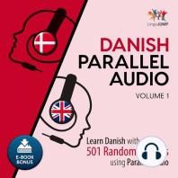 Danish Parallel Audio - Learn Danish with 501 Random Phrases using Parallel Audio - Volume 1