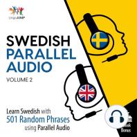 Swedish Parallel Audio - Learn Swedish with 501 Random Phrases using Parallel Audio - Volume 2
