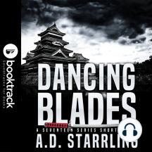 Dancing Blades (Booktrack Edition): A Seventeen Series Short Story
