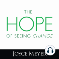 The Hope of Seeing Change