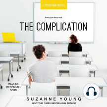 The Complication: A Program Novel, Every cure has a cost.