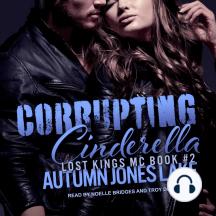 Corrupting Cinderella: Lost Kings MC, Book 2