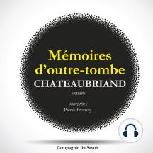 Châteaubriand et son temps - Extrait des mémoires d'Outre-Tombe