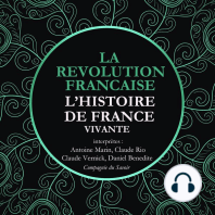 L'Histoire de France Vivante - la Révolution Française de La Convention au Directoire, 1792 à 1799