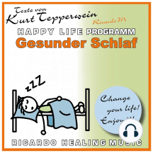 Gesunder Schlaf - Happy Life Programm - Texte von Kurt Tepperwein