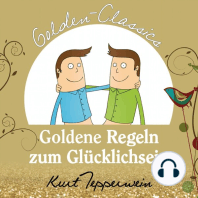 Goldene Regeln zum Glücklichsein - Golden Classics