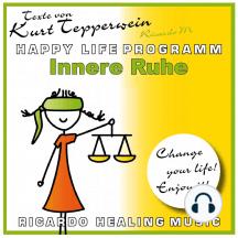 Innere Ruhe (Happy Life Programm) [Texte von Kurt Tepperwein]
