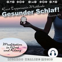 Kurt Tepperwein Methode: Gesunder Schlaf! (Meditation in Wort und Klang)