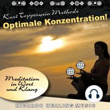 Kurt Tepperwein Methode: Optimale Konzentration! (Meditation in Wort und Klang)