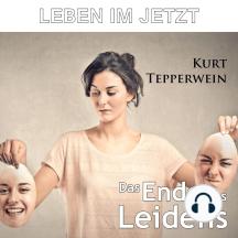 Leben im Jetzt: Das Ende des Leidens