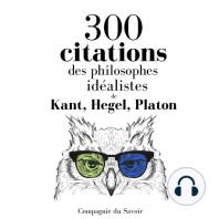 300 citations des philosophes idéalistes