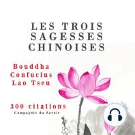 Les trois sagesses chinoises, Confucius, Lao Tseu, Bouddha
