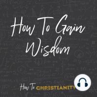 How to Gain Wisdom