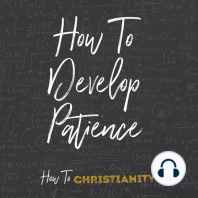 How to Develop Patience