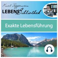 Lebens Bibliothek - Exakte Lebensführung