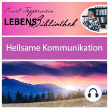 Lebens Bibliothek - Heilsame Kommunikation