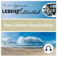 Lebens Bibliothek - Ihre Lebens-Konjunktur