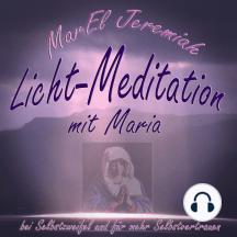 Licht-Meditation: Mit Maria - Bei Selbstzweifel und für mehr Selbstvertrauen