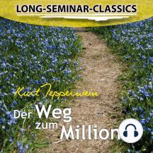 Long-Seminar-Classics - Der Weg zum Millionär