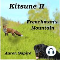 Kitsune II - Frenchmans Mountain