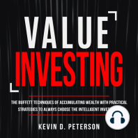 Value Investing: The Buffett Techniques Of Accumulating Wealth With Practical Strategies To Always Choose The Intelligent Investment