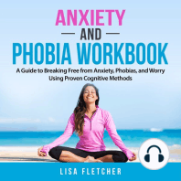 Anxiety And Phobia Workbook: A Guide to Breaking Free from Anxiety, Phobias, and Worry Using Proven Cognitive Methods
