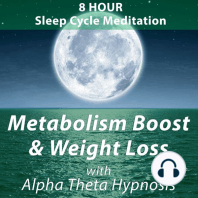 8 Hour Sleep Cycle Meditation: Metabolism Boost and Weight Loss: With Alpha Theta Hypnosis