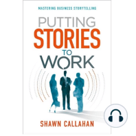 Putting Stories to Work - Mastering Business Storytelling