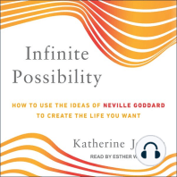 Infinite Possibility: How to Use the Ideas of Neville Goddard to Create the Life You Want