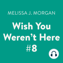 Wish You Weren't Here: Camp Confidential, Book 8