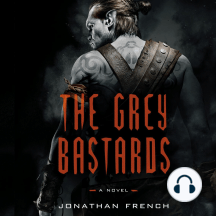 The Grey Bastards: A Novel