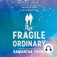 The Fragile Ordinary
