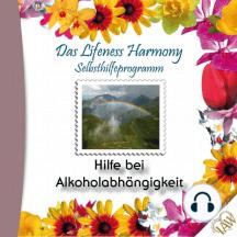 Das Lifeness Harmony Selbsthilfeprogramm: Hilfe bei Alkoholabhängigkeit