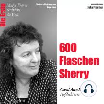 Die Erste - 600 Flaschen Sherry (Carol Ann Duffy, Hofdichterin)
