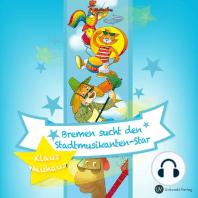 Bremen sucht den Stadtmusikanten-Star
