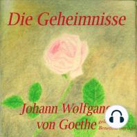 Die Geheimnisse - Johann Wolfgang von Goethe