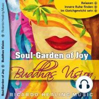Soul-Garden of Joy - Buddhas Vision