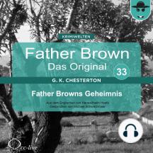 Father Brown 33 - Father Browns Geheimnis (Das Original)