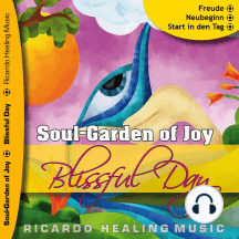 Soul-Garden of Joy - Blissful Day