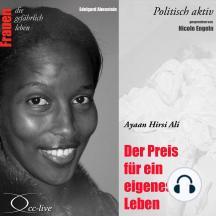 Politisch aktiv - Der Preis für ein eigenes Leben (Ayaan Hirsi Ali)
