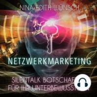 Netzwerkmarketing - Silentalk Botschaften für Ihr Unterbewusstsein
