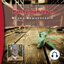 Neues Bewusstsein: Märchenhaft leben (Live Seminar)