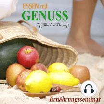 Essen mit Genuss: Ernährungsseminar